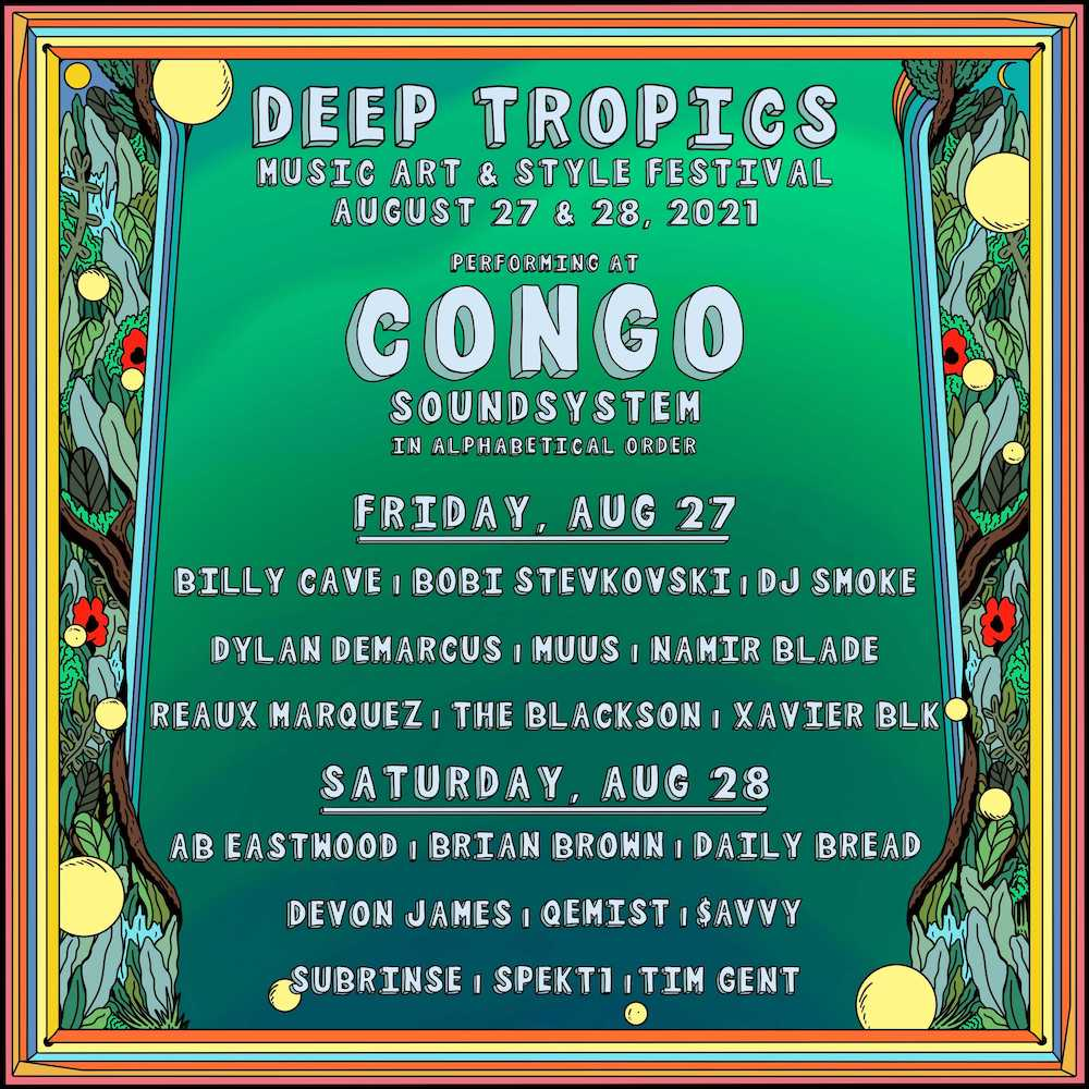 Tennessee's Deep Tropics shares daily lineups featuring Whethan, Claude VonStroke, Clozee, and moreCongoDay By Day